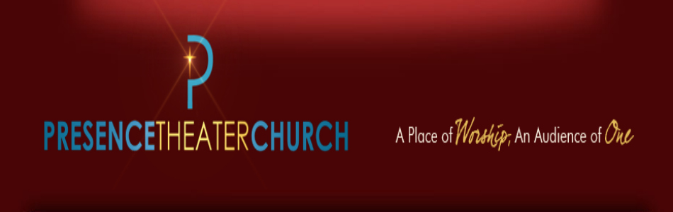 Presence Theater Church