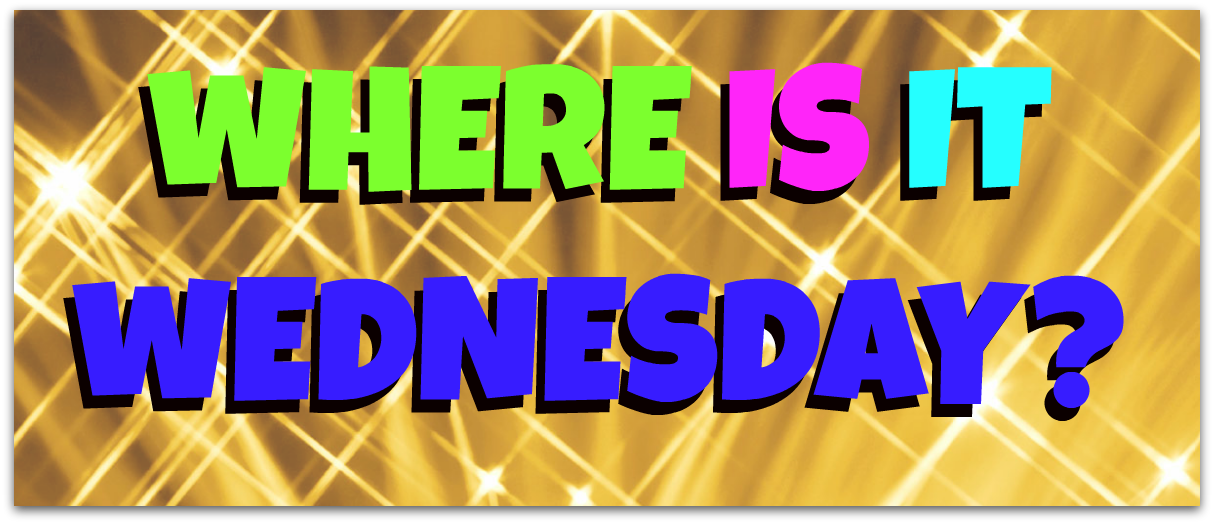 Where is it Wednesday Returns!
