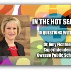 IN THE HOT SEAT | Dr. Amy Fichtner Superintendent Owasso Public Schools