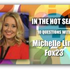 IN THE HOT SEAT | Michelle Linn – Fox23