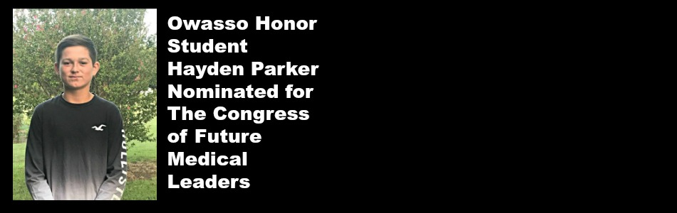 Owasso Honor Student Hayden Parker Nominated for The Congress of Future Medical Leaders